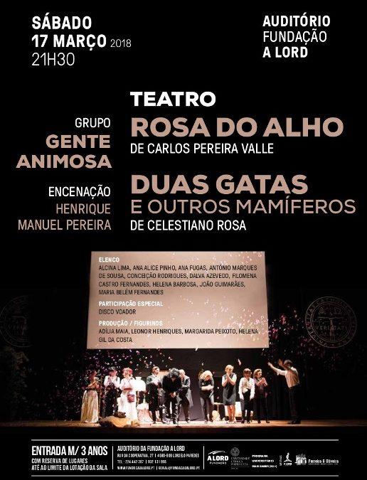 Teatro | ROSA DO ALHO e DUAS GATAS E OUTROS MAMÍFEROS | 17 março