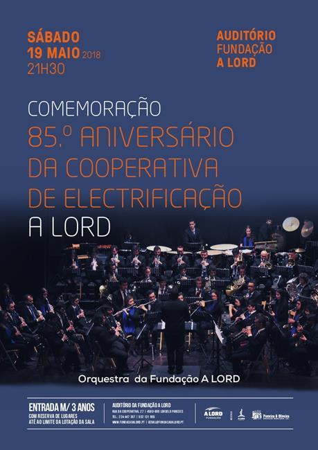 Comemoração | 85.º ANIVERSÁRIO DA COOPERATIVA DE ELECTRIFICAÇÃO A LORD | 19 maio