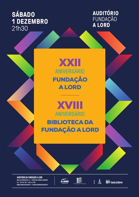 Comemoração | XXII ANIVERSÁRIO DA FUNDAÇÃO A LORD E XVIII ANIVERSÁRIO DA BIBLIOTECA | 1 dezembro